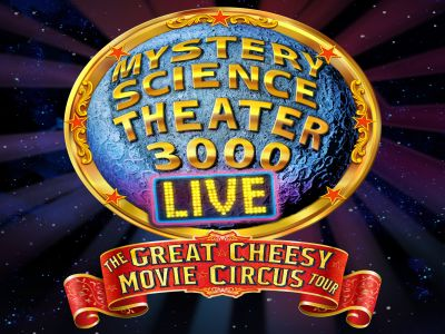 Mystery Science Theater 3000 Live: The Great Cheesy Movie Circus Tour!